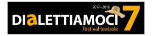 Dialettiamoci 7 - Festival teatrale